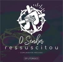 CD O Senhor Ressuscitou Comunidade Recado